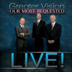 Greater Vision, Most Requested, Live