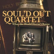 Soul'd Out Quartet - What the World Doesn't Know