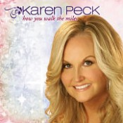 Karen Peck - How You Walk the Miles