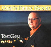 Tony Gore - God's Been Good